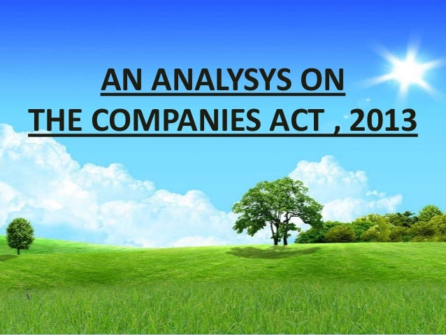 AN ANALYSYS ON THE COMPANIES ACT , 2013
