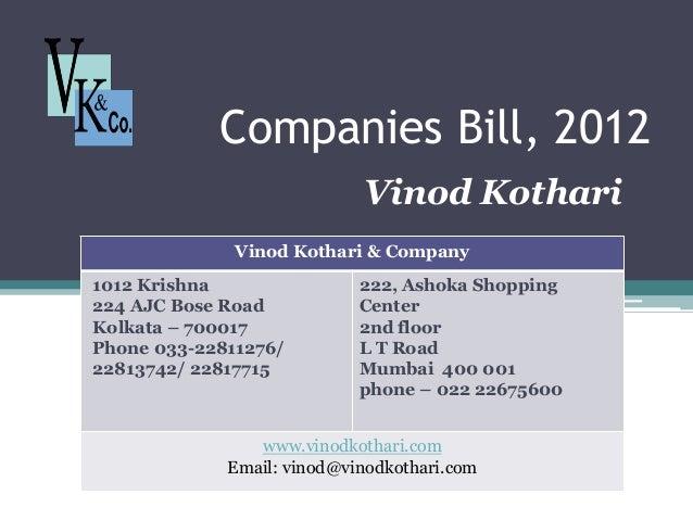 Companies Bill, 2012 Vinod Kothari Vinod Kothari & Company 1012 Krishna 224 AJC Bose Road Kolkata – 700017 Phone 033-22811...