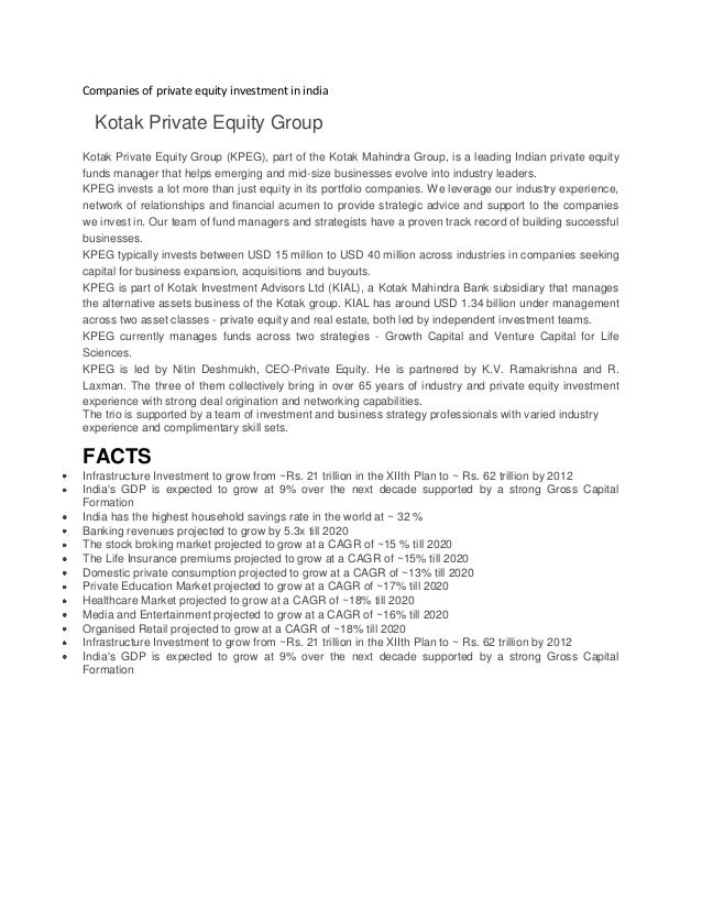 Companies of private equity investment in india Kotak Private Equity Group Kotak Private Equity Group (KPEG), part of the ...