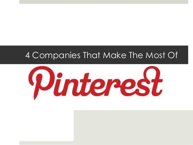 4 Companies That Make The Most Of Pinterest