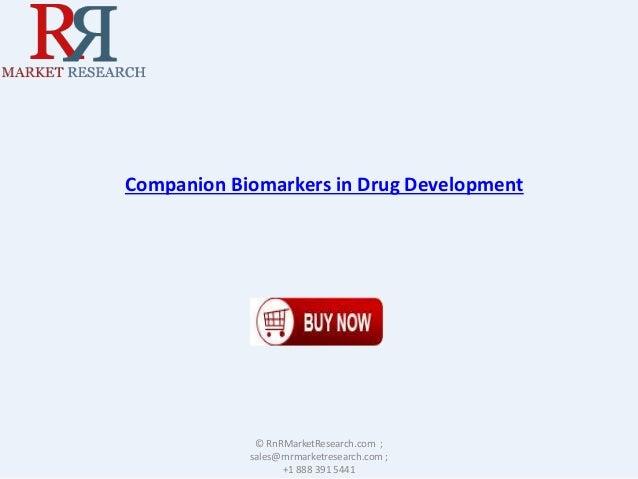 Companion Biomarkers in Drug Development © RnRMarketResearch.com ; sales@rnrmarketresearch.com ; +1 888 391 5441
