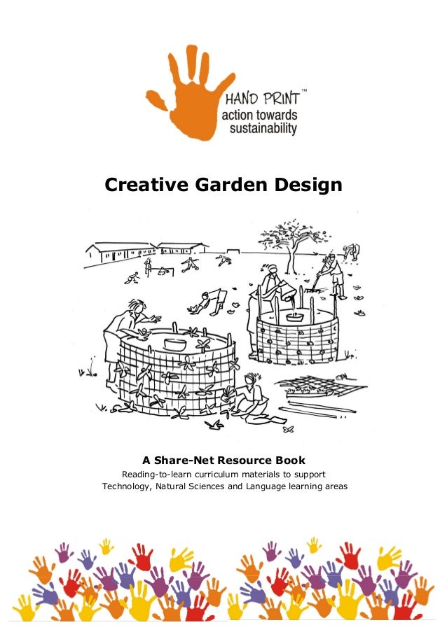 Creative Garden Design         A Share-Net Resource Book    Reading-to-learn curriculum materials to supportTechnology, Na...