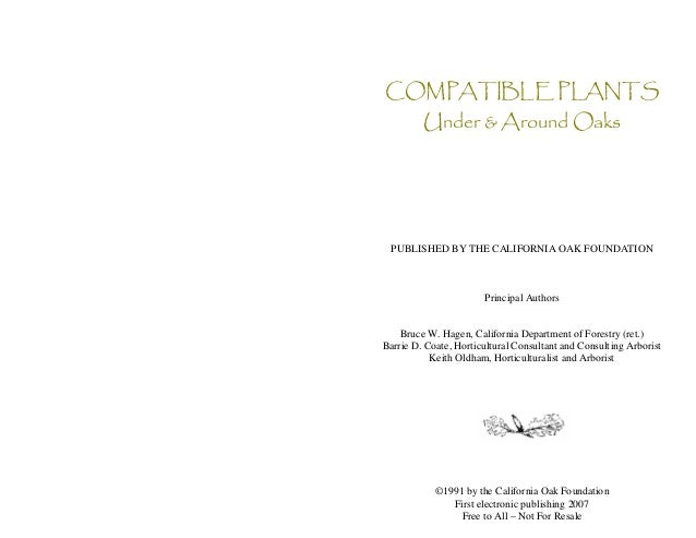 COMPATIBLE PLANTS         Under & Around Oaks  PUBLISHED BY THE CALIFORNIA OAK FOUNDATION                       Principal ...