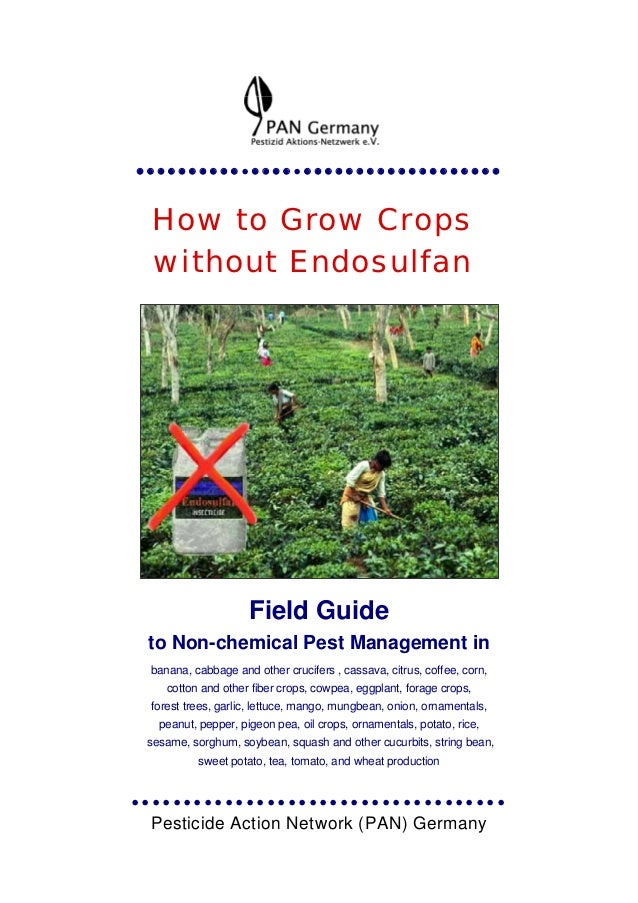 How to Grow Cropswithout Endosulfan                    Field Guideto Non-chemical Pest Management inbanana, cabbage and ot...