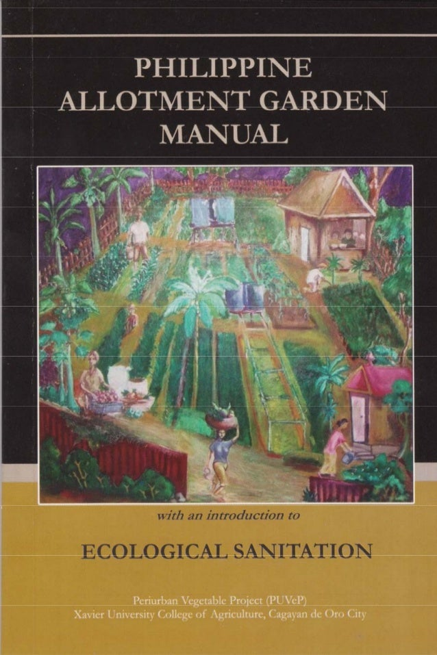 Philippine Allotment Garden Manual with an Introduction to Ecological Sanitation