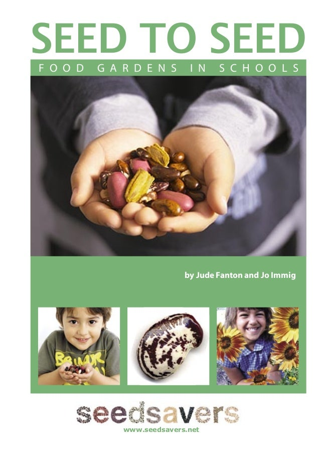 Seed to Seed: Food Gardens in Schools - Seed Savers