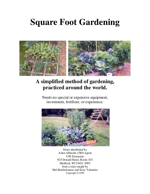 Square Foot Gardening A simplified method of gardening,    practiced around the world.   Needs no special or expensive equ...