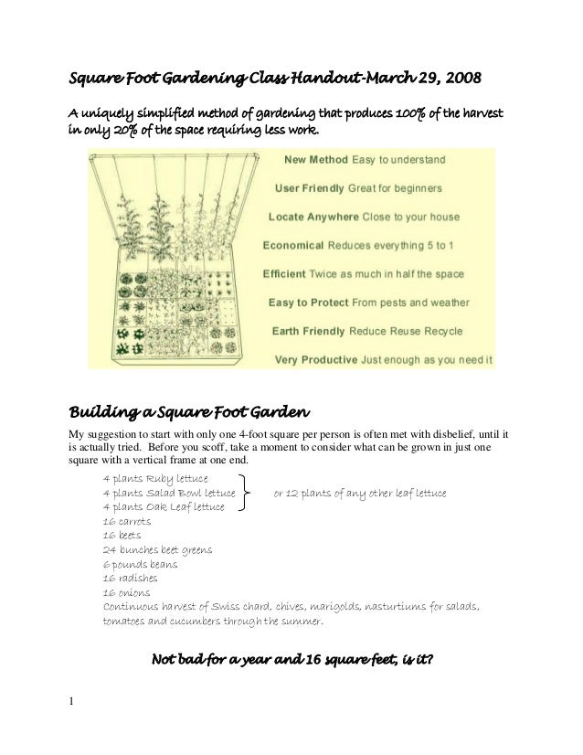 Square Foot Gardening Class Handout-March 29, 2008A uniquely simplified method of gardening that produces 100% of the harv...