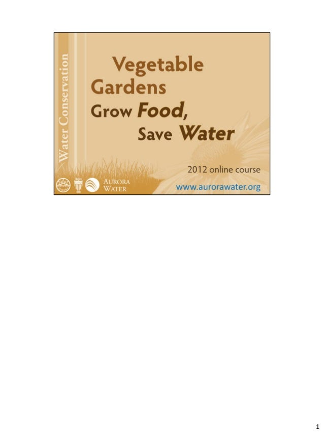 Vegetable Gardens: Grow Food, Save Water - City of Aurora