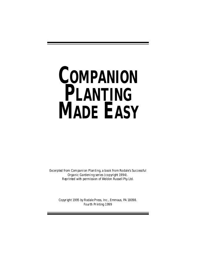 COMPANION PLANTING M ADE EASY Excerpted from Companion Planting, a book from Rodale's Successful Organic Gardening series ...