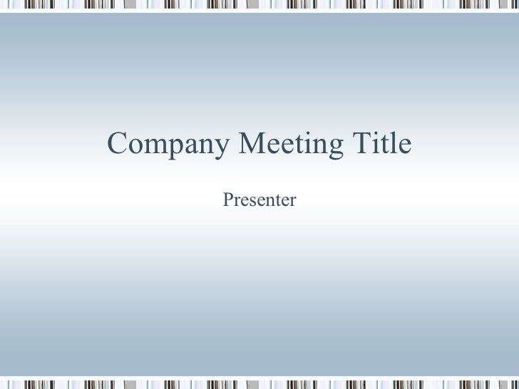 Company Meeting Title Presenter