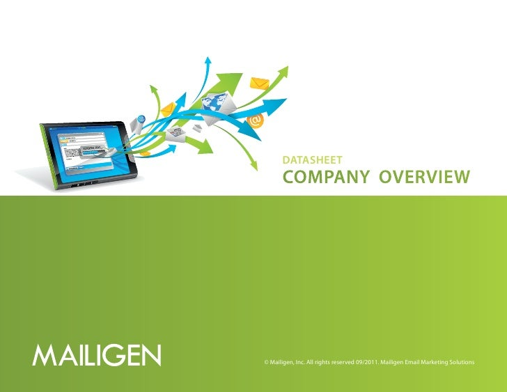 Datasheet      Company overview© Mailigen, Inc. All rights reserved 09/2011. Mailigen Email Marketing Solutions