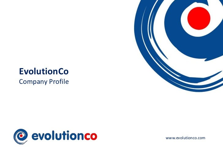 EvolutionCoCompany Profile                                        www.evolutionco.com                  www.evolutionco.com...