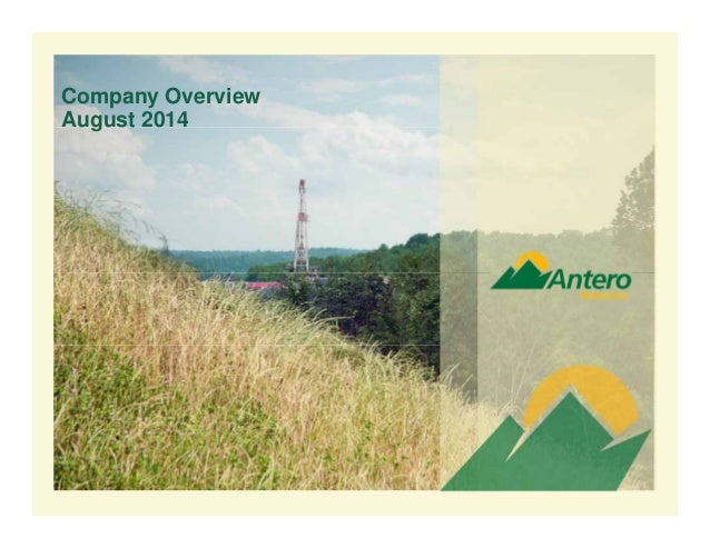 Antero Resources Company Overview Presentation - August 2014
