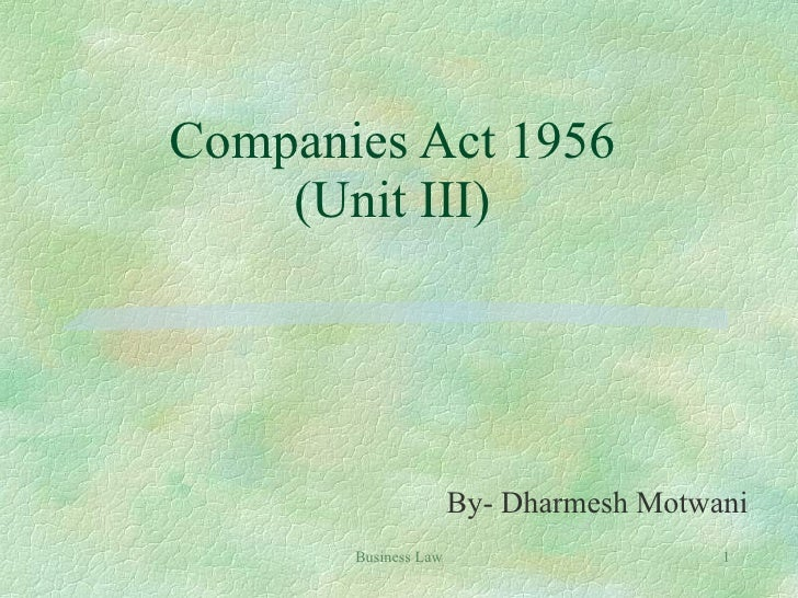 Companies Act 1956 (Unit III) By- Dharmesh Motwani