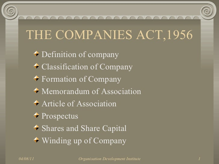 THE COMPANIES ACT,1956 <ul><li>Definition of company </li></ul><ul><li>Classification of Company </li></ul><ul><li>Formati...