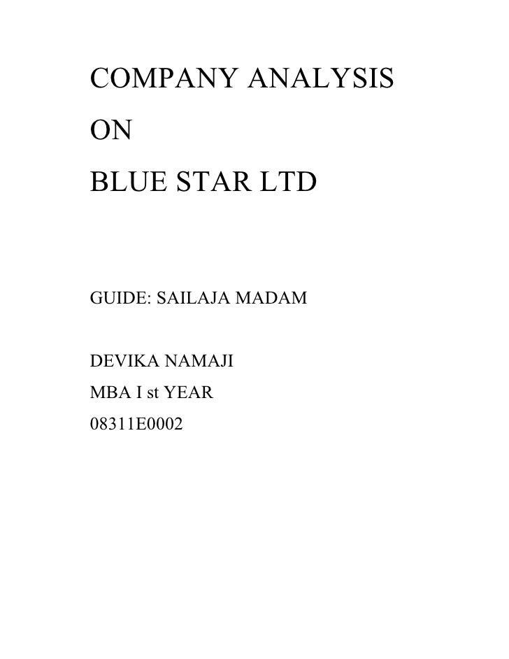COMPANY ANALYSIS ON BLUE STAR LTD   GUIDE: SAILAJA MADAM   DEVIKA NAMAJI MBA I st YEAR 08311E0002