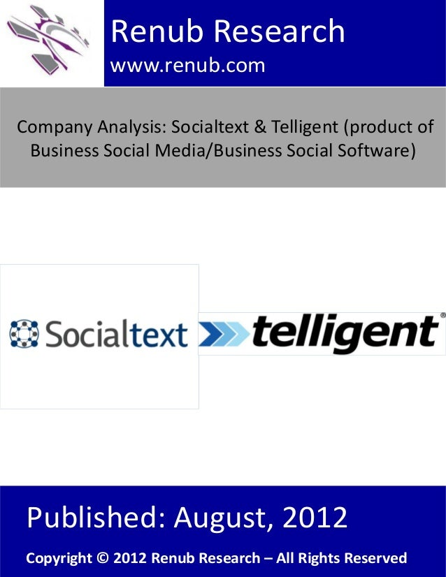 Company Analysis: Socialtext & Telligent (product ofBusiness Social Media/Business Social Software)Renub Researchwww.renub...