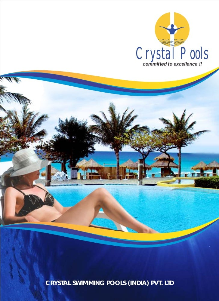Crystal Pools                             committed to excellence !!CRYSTAL SWIMMING POOLS (INDIA) PVT. LTD