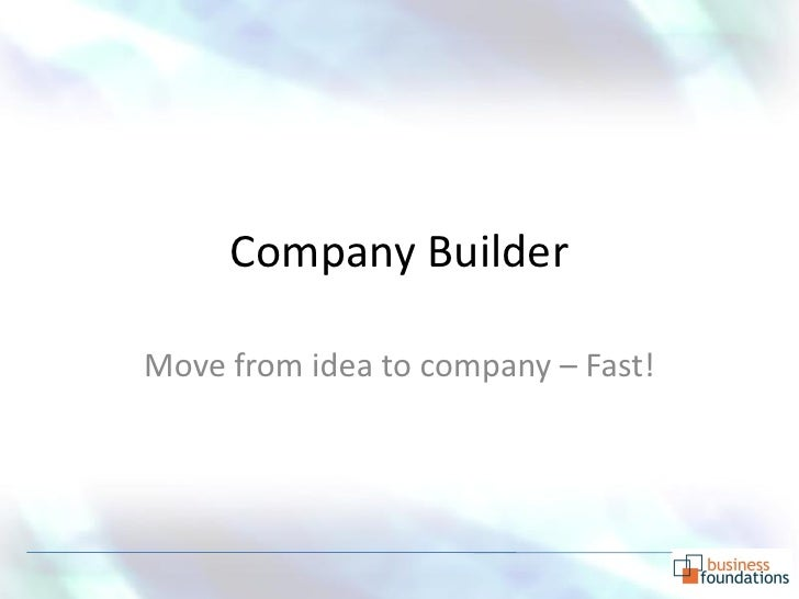 Company Builder  Move from idea to company – Fast!