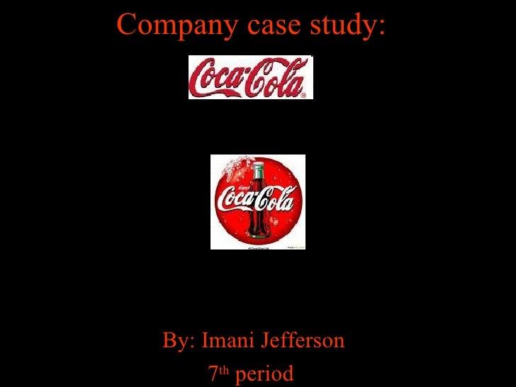 Company case study: By: Imani Jefferson 7 th  period