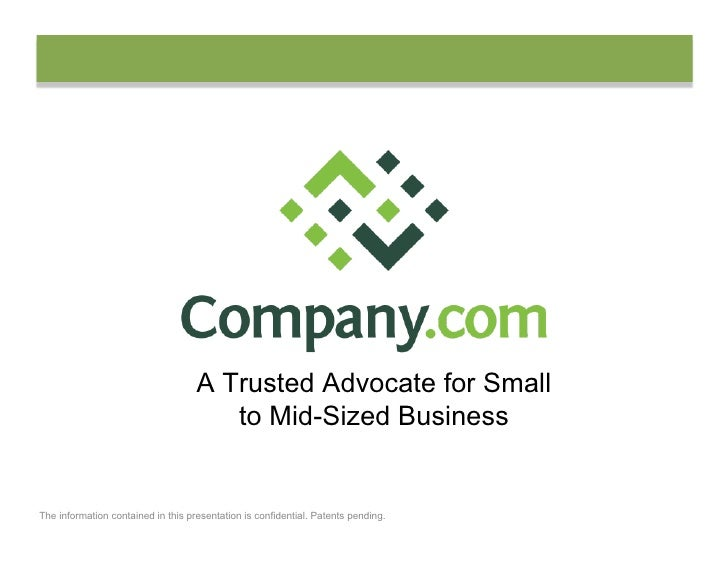 A Trusted Advocate for Small                                        to Mid-Sized Business   The information contained in t...