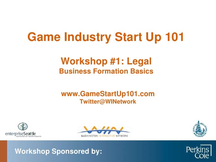 Game Industry Start Up 101<br />Workshop #1: LegalBusiness Formation Basics<br />www.GameStartUp101.com<br />Twitter@WINet...