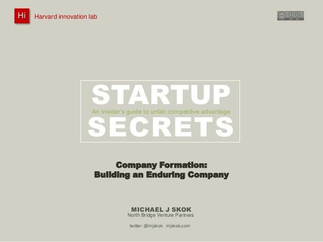 Harvard innovation lab : Michael J Skok : Startup Secrets : Company Formation Hi 1 #innovationlab @mjskok #startupsecrets ...
