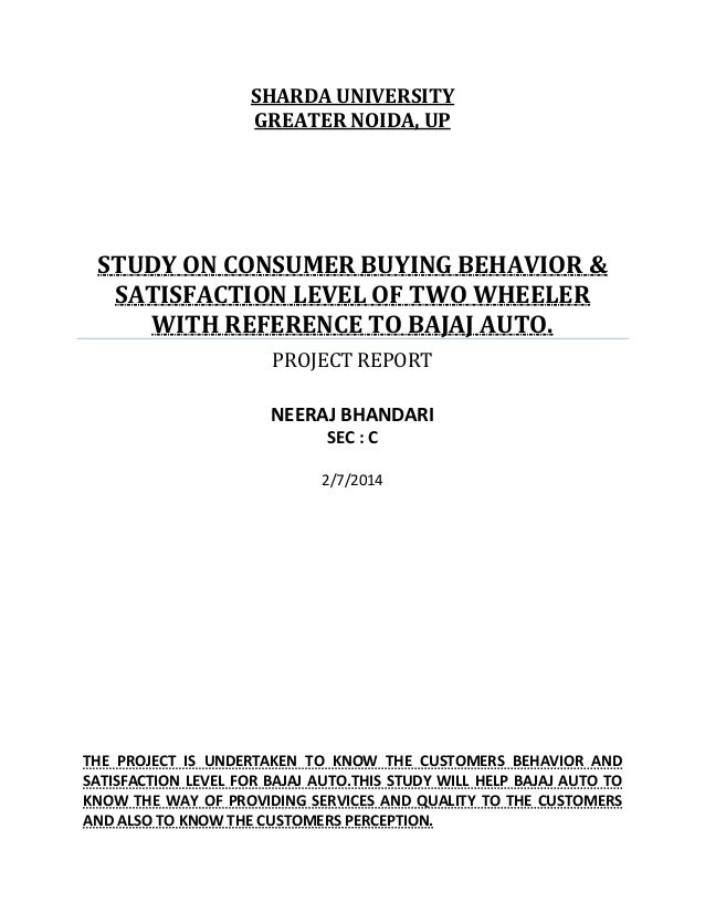 SHARDA UNIVERSITY GREATER NOIDA, UP STUDY ON CONSUMER BUYING BEHAVIOR & SATISFACTION LEVEL OF TWO WHEELER WITH REFERENCE T...