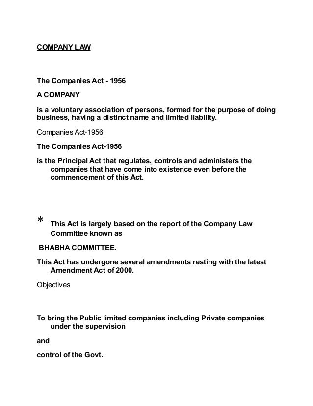 COMPANY LAW  The Companies Act - 1956 A COMPANY is a voluntary association of persons, formed for the purpose of doing bus...