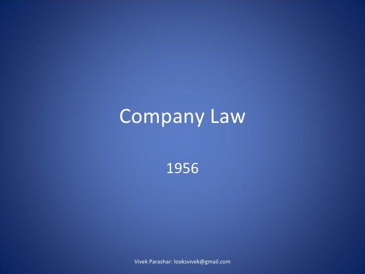 Company Law 1956 Vivek Parashar: looksvivek@gmail.com