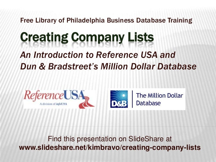 Free Library of Philadelphia Business Database TrainingCreating Company ListsAn Introduction to Reference USA and Dun & Br...