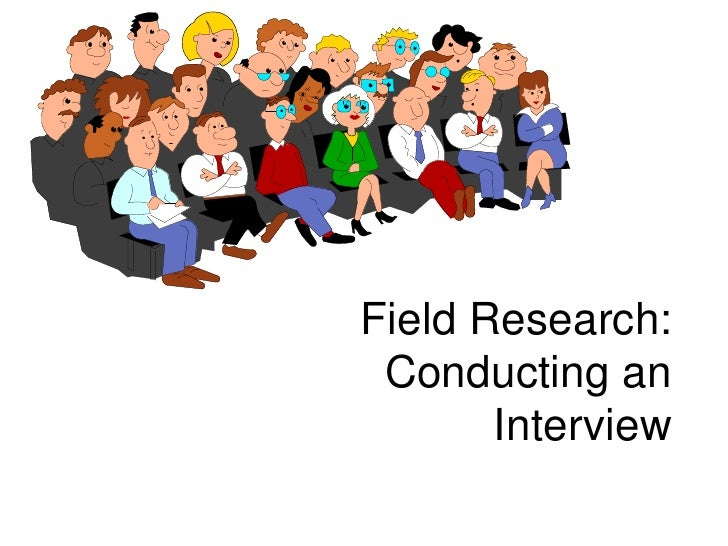 Field Research: Conducting an Interview