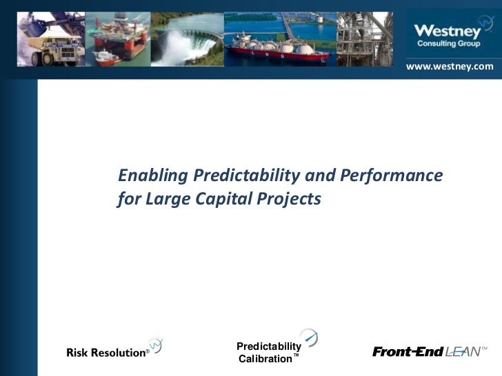 www.westney.com<br />www.westney.com<br />Enabling Predictability and Performance for Large Capital Projects<br />