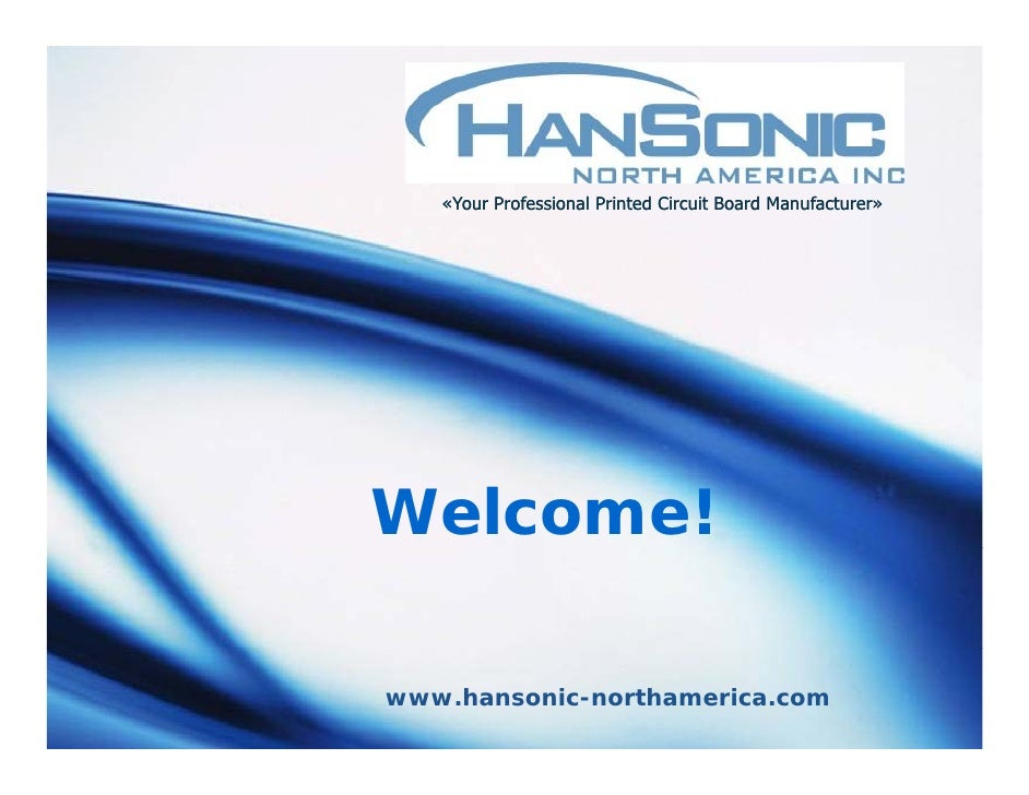 «Your Professional Printed Circuit Board Manufacturer»     Welcome!  www.hansonic-northamerica.com