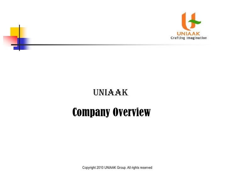 UNIAAK<br />Company Overview<br />Copyright 2010 UNIAAK Group. All rights reserved<br />