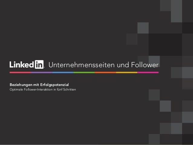 linkedin.com/companies | 1 Unternehmensseiten und Follower Beziehungen mit Erfolgspotenzial Optimale Follower-Interaktion ...