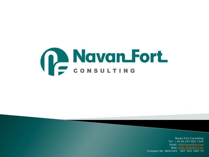 Navan Fort Consulting                Tel: + 44 (0) 207 856 1344                 Email: info@navanfort.com                 ...