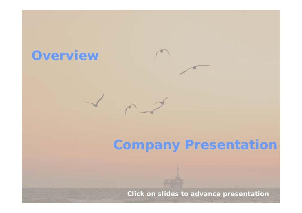 Overview                Company Presentation               Click on slides to advance presentation
