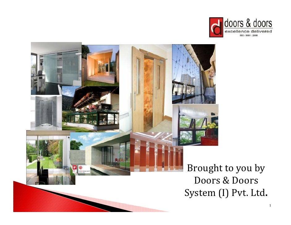 Brought to you by  Doors & DoorsSystem (I) Pvt. Ltd.                       1