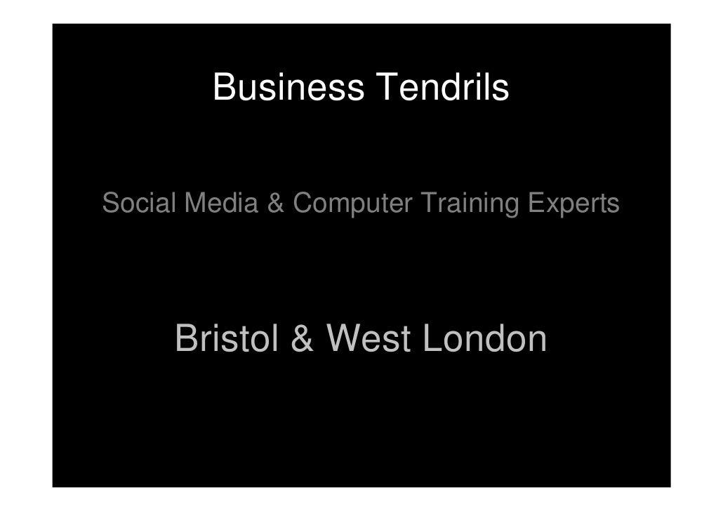 Business Tendrils  Social Media & Computer Training Experts          Bristol & West London