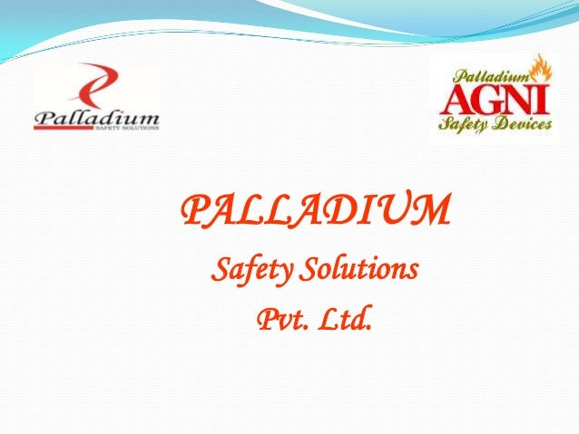 PALLADIUM SAFETY SOLUTIONS Pvt Ltd