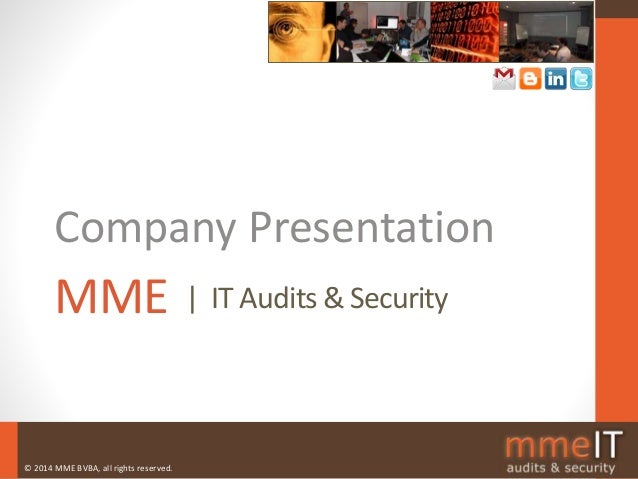 © 2014 MME BVBA, all rights reserved. | IT Audits & SecurityMME Company Presentation