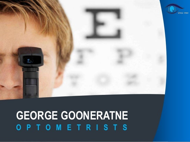 Company Presentation - George Gooneratne Optometrists