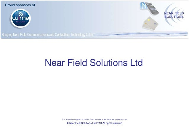 Near Field Solutions Ltd  The 'N' Logo is a trademark of the NFC Forum Inc in the United States and in other countries  © ...