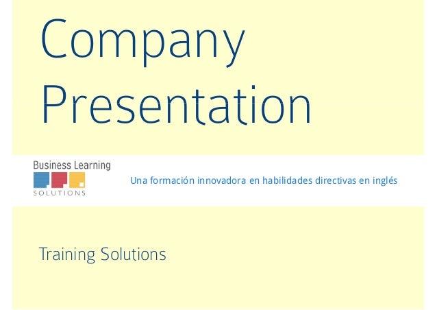 Company PresentationPresentation Una formación innovadora en habilidades directivas en inglés Training Solutions