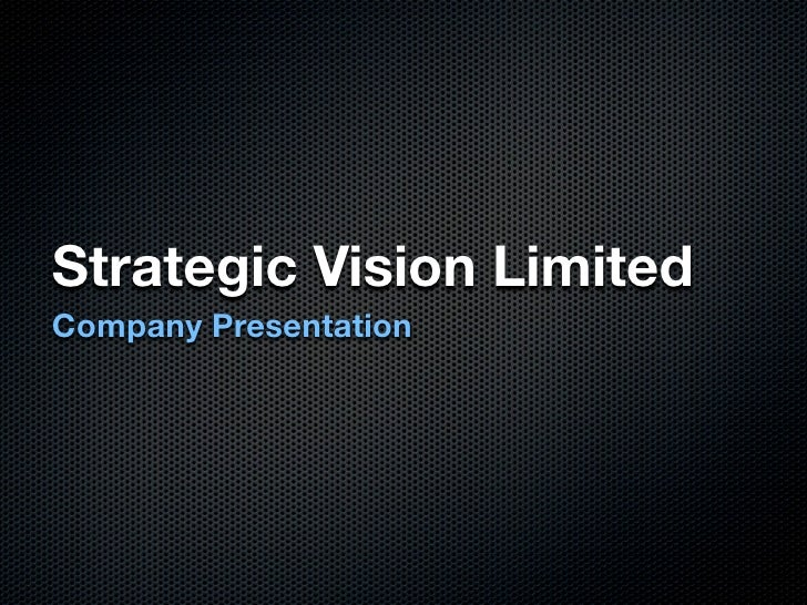 Strategic Vision Limited Company Presentation