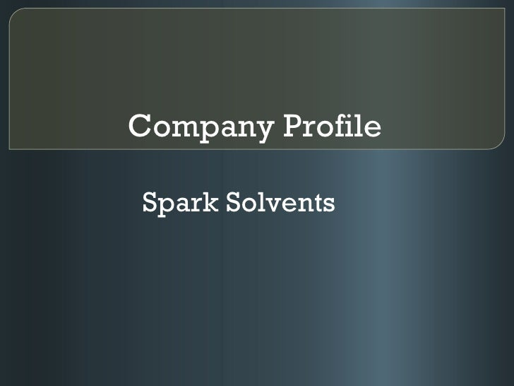 Company Profile   Spark Solvents
