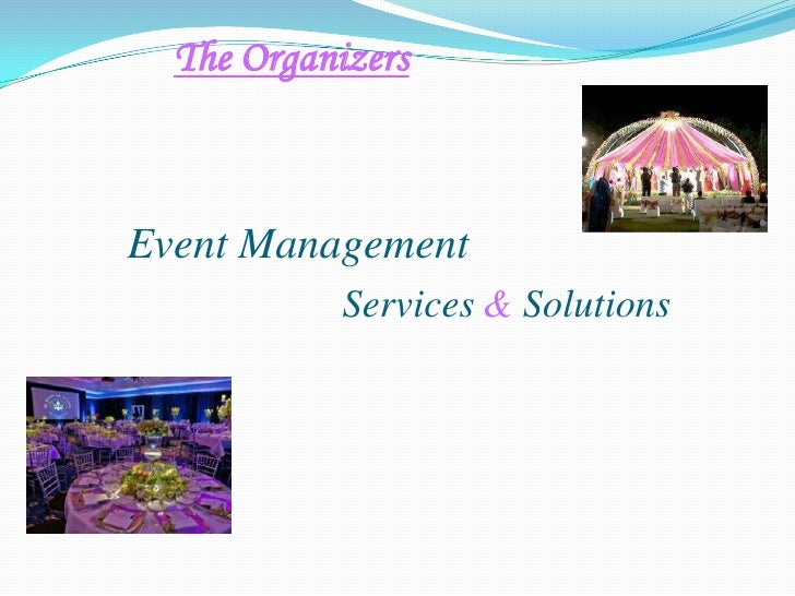 The Organizers<br />Event Management<br />Services&Solutions<br />