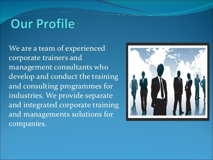 We are a team of experienced corporate trainers and management consultants who develop and conduct the training and consul...